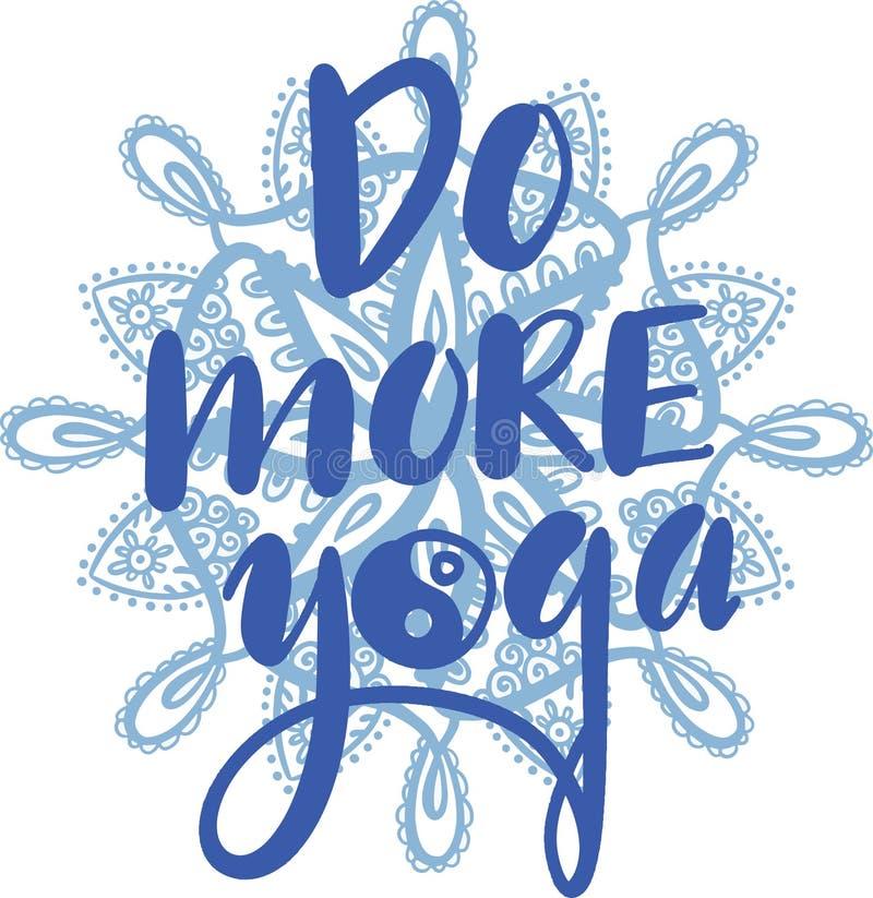 Robi więcej joga Ręka rysujący literowanie motywacyjny zwrot na ręka rysujący mandala również zwrócić corel ilustracji wektora ilustracji