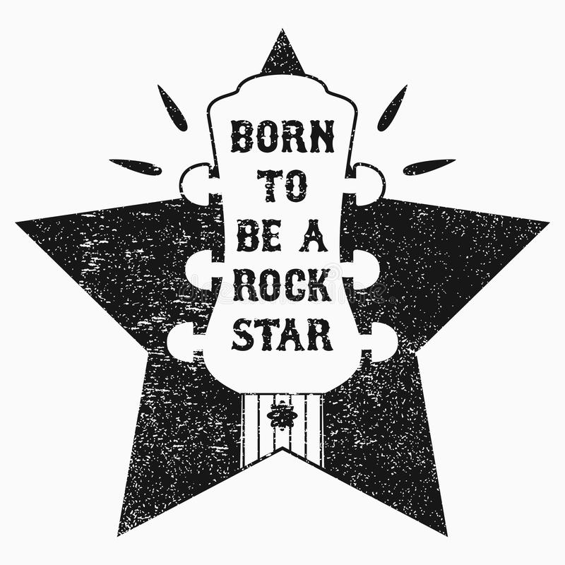 Rock-n-Roll music grunge print for t-shirt, clothes, apparel, poster with guitar and star. Slogan - Born to be a rock star. Vector vector illustration