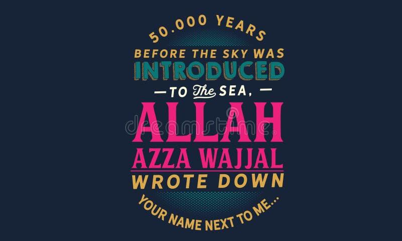 50.000 rok przedstawiał morze zanim niebo, Allah Azza wajjal napisał puszkowi twój imieniu obok ja ilustracja wektor