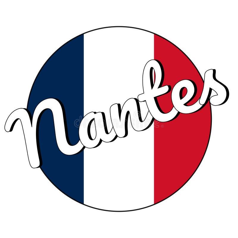 Rond knooppictogram van nationale vlag van Frankrijk met rode, witte en blauwe kleuren en inschrijving van stadsnaam: Nantes binn stock illustratie