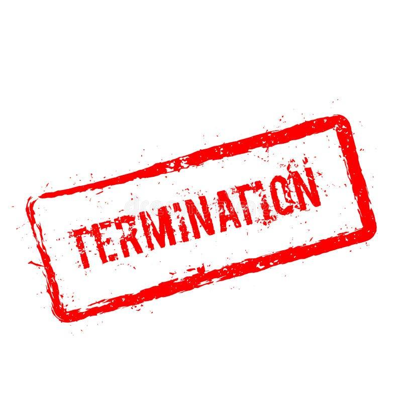 Roter Stempel der Beendigung lokalisiert auf Weiß lizenzfreie abbildung