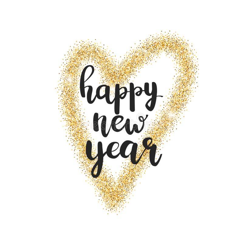 Rotulação do ano novo feliz Caligrafia do Natal Cartão do feriado Ilustração do vetor Coração do brilho do ouro ilustração stock