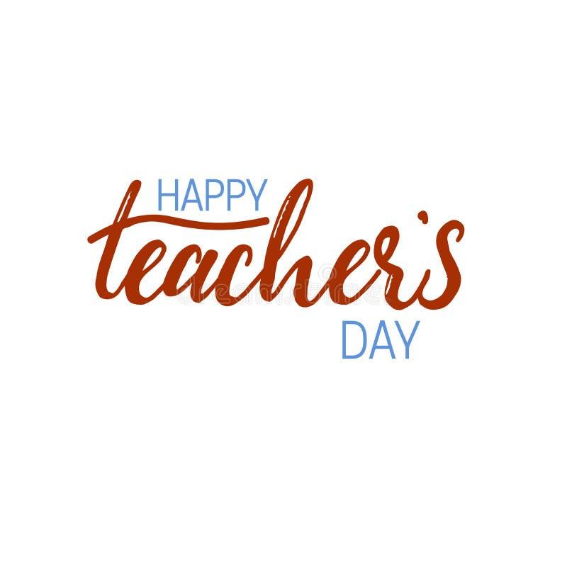 Rotulação e caligrafia modernas - dia feliz dos professores a você Etiqueta, selo, logotipo - feito à mão ilustração do vetor