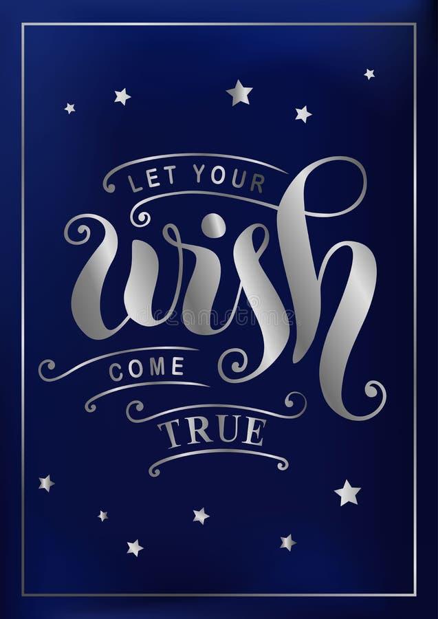 A rotulação Let seu desejo vem verdadeiro na prata com elementos e as estrelas decorativos na obscuridade - fundo azul ilustração royalty free