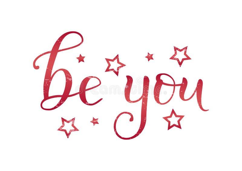 A rotulação moderna da caligrafia de seja você no inclinação cor-de-rosa vermelho com estrelas e na textura no fundo branco ilustração royalty free