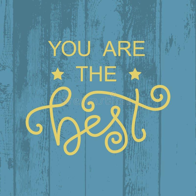 A rotulação moderna da caligrafia de você é o melhor no amarelo no fundo textured de madeira azul com estrelas ilustração do vetor