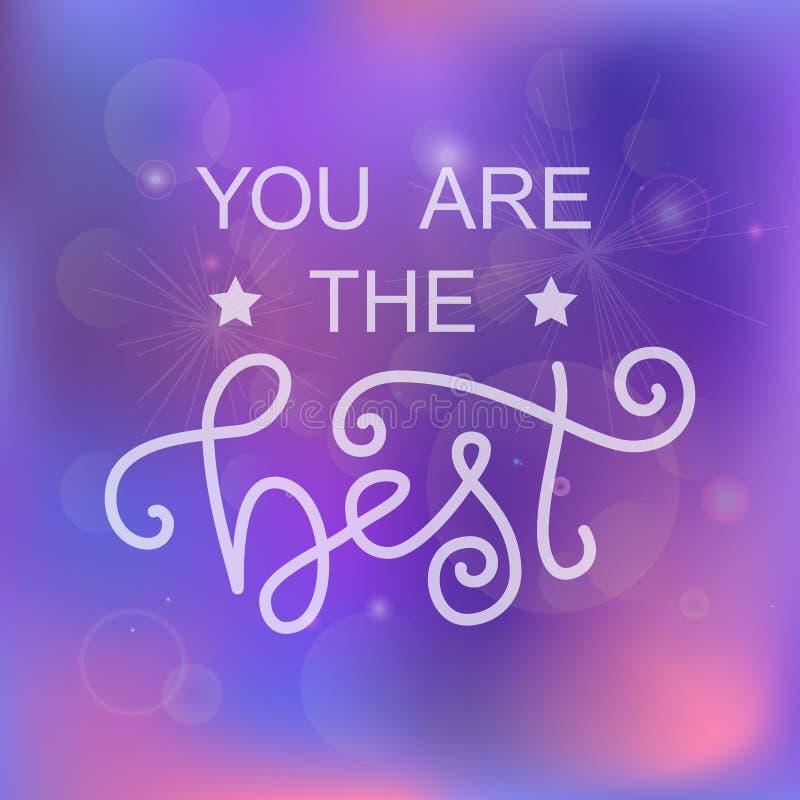 A rotulação moderna da caligrafia de você é o melhor no branco com as estrelas no fundo azul roxo cor-de-rosa ilustração do vetor