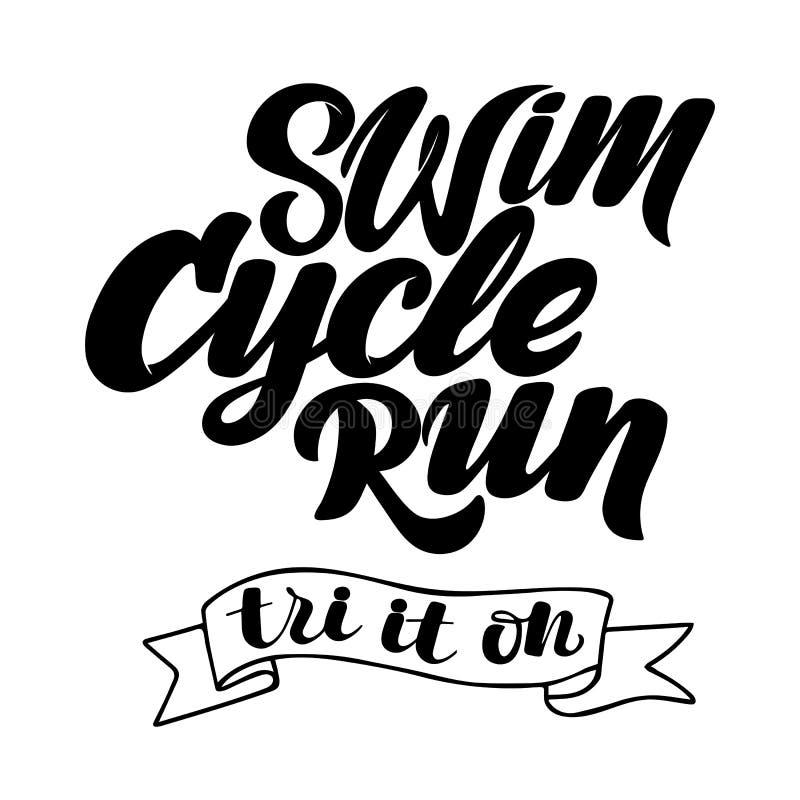 Rotulação tirada mão do Triathlon, citações: Nade forte, dê um ciclo rapidamente, corra-o para ganhar ilustração stock