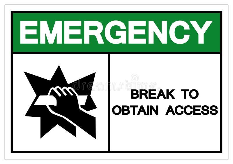 Rotura de la emergencia para obtener la muestra del símbolo del acceso, ejemplo del vector, aislante en el icono blanco de la eti stock de ilustración