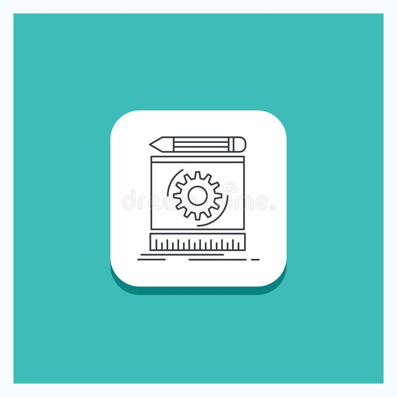 Round Button for Draft, engineering, process, prototype, prototyping Line icon Turquoise Background. Vector EPS10 Abstract Template background stock illustration