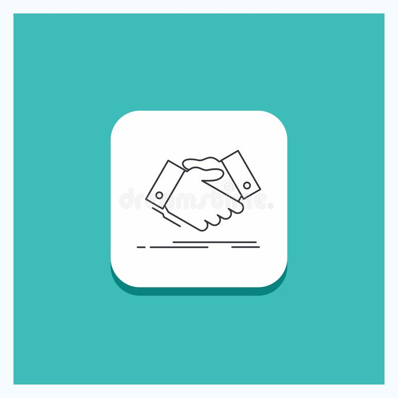 Round Button for handshake, hand shake, shaking hand, Agreement, business Line icon Turquoise Background royalty free illustration