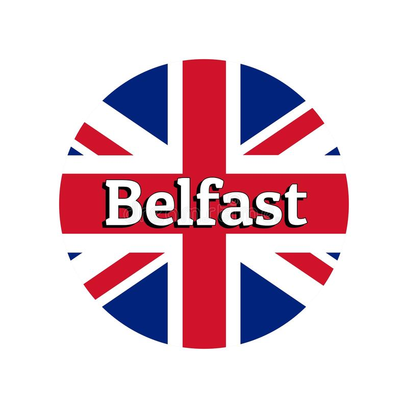 Round button Icon of national flag of United Kingdom of Great Britain. Union Jack on the white background with lettering. Of city name Belfast. Inscription for vector illustration