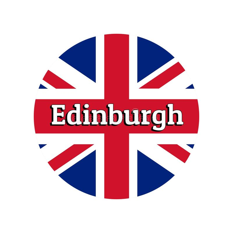 Round button Icon of national flag of United Kingdom of Great Britain. Union Jack on the white background with lettering. Of city name Edinburgh. Inscription stock illustration