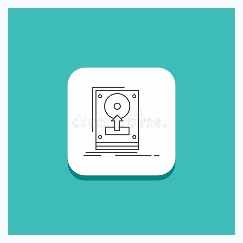 Round Button for install, drive, hdd, save, upload Line icon Turquoise Background vector illustration