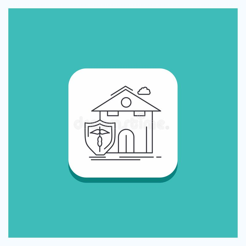Round Button for insurance, home, house, casualty, protection Line icon Turquoise Background vector illustration