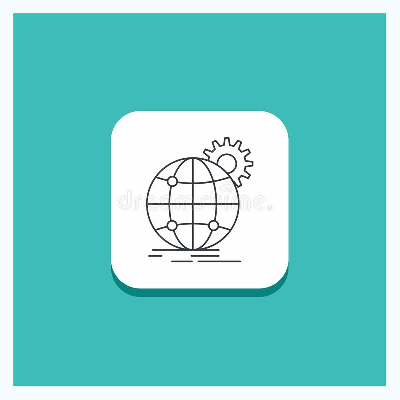 Round Button for international, business, globe, world wide, gear Line icon Turquoise Background stock illustration