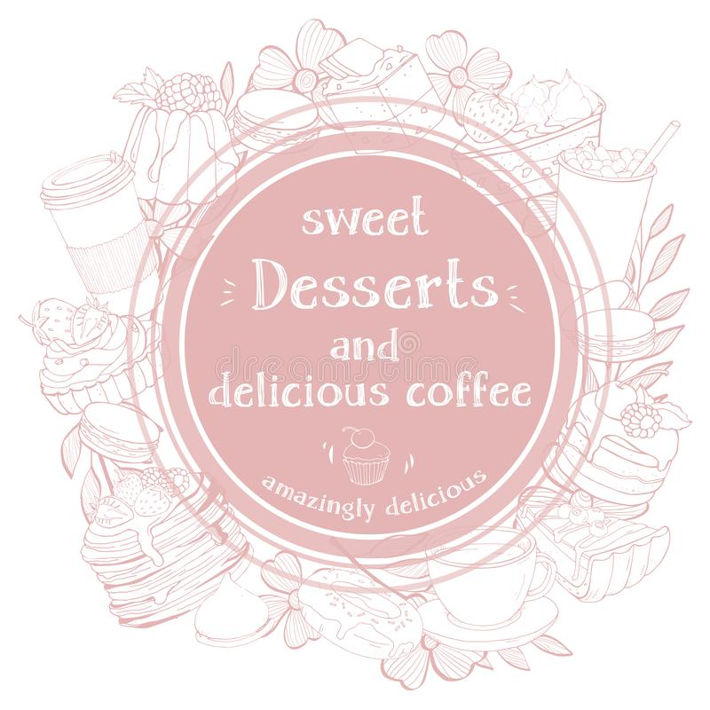 Round frame with desserts for your text. Monochrome silhouettes of sweets and desserts. Stylish vector illustration in sketch style. Mock up. Template. For vector illustration