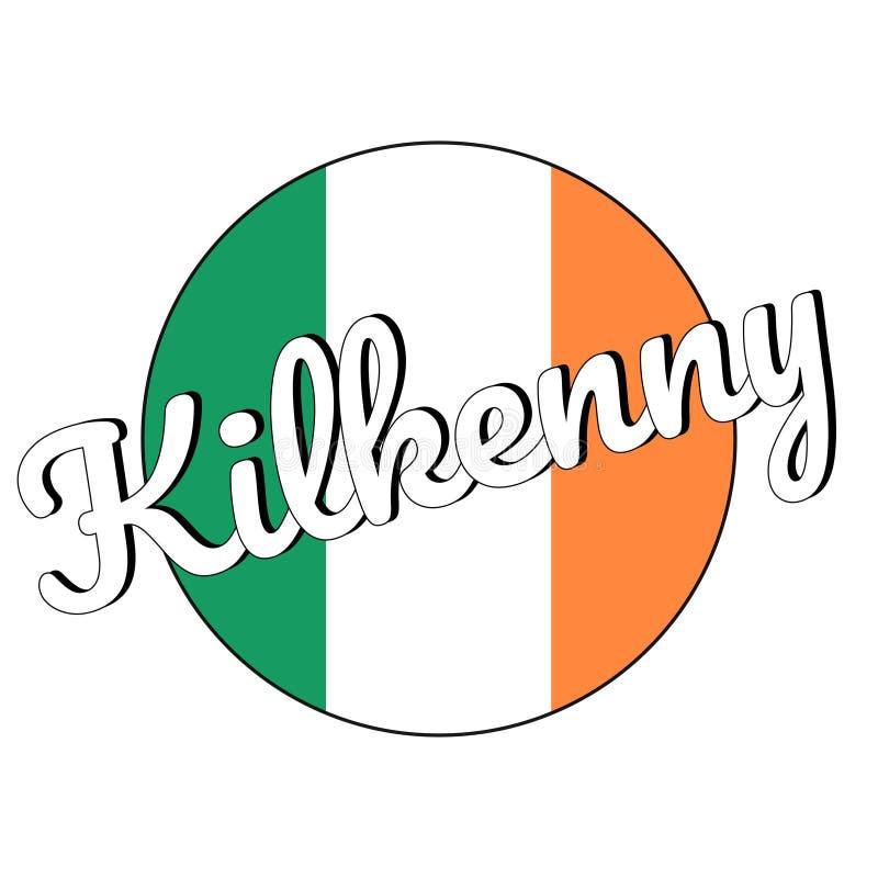 Round guzika ikona flaga państowowa Irlandia z zielenią, bielem i pomarańcze, barwi i inskrypcja miasta imię Kilkenny obrazy royalty free