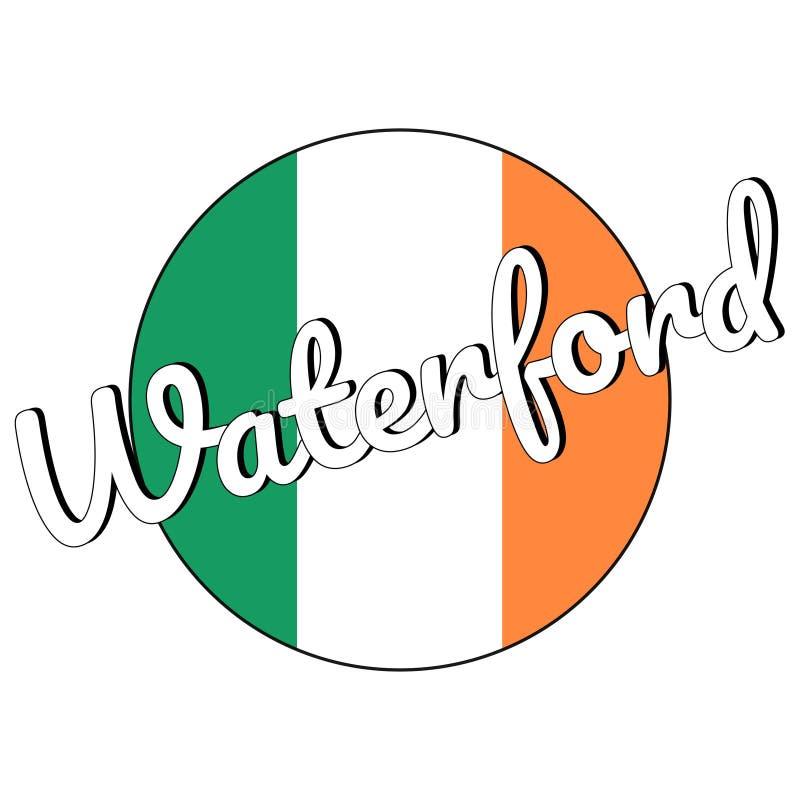 Round guzika ikona flaga państowowa Irlandia z zielenią, bielem i pomarańcze, barwi i inskrypcja miasta imię Waterford obraz royalty free