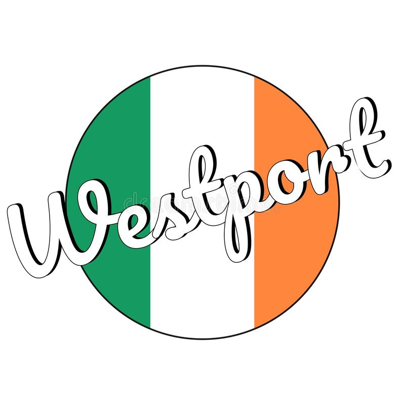 Round guzika ikona flaga państowowa Irlandia z zielenią, bielem i pomarańcze, barwi i inskrypcja miasta imię Westport obrazy stock