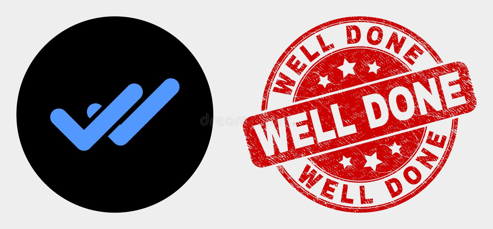 Vector Valid Ticks Icon and Distress Well Done Seal. Rounded valid ticks pictogram and Well Done seal stamp. Red rounded distress seal stamp with Well Done text royalty free illustration