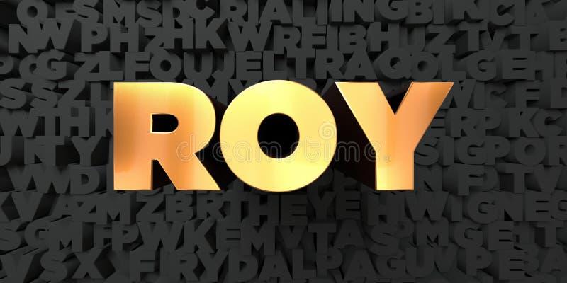 Roy - texto do ouro no fundo preto - 3D rendeu a imagem conservada em estoque livre dos direitos ilustração royalty free