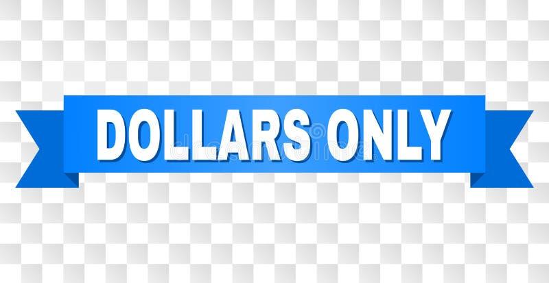 Ruban bleu avec la légende des DOLLARS SEULEMENT illustration stock