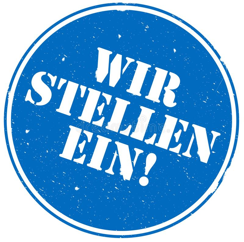 Rubber stamp with words WIR STELLEN EIN, German for we are hiring vector illustration