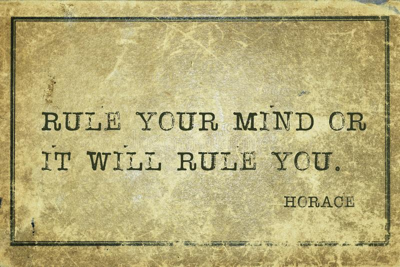 Rule mind Horace. Rule your mind or it will rule you. - ancient Roman poet Horace quote printed on grunge vintage cardboard royalty free illustration