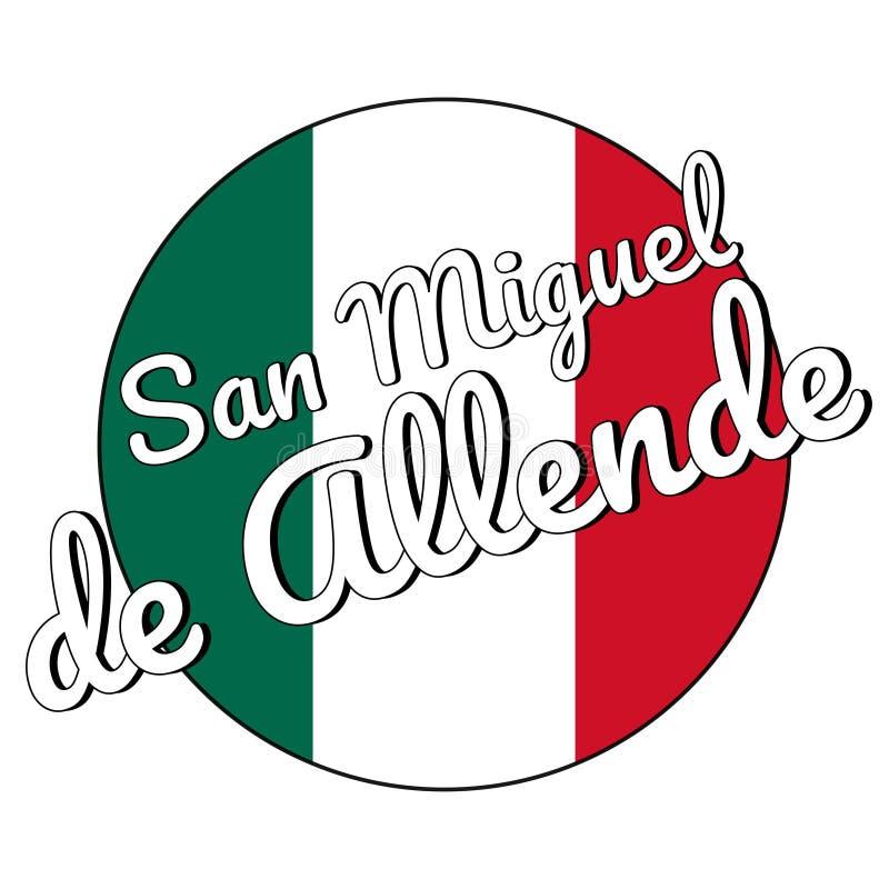 Runde Knopf Ikone der Staatsflagge von Mexiko mit den grünen, weißen und roten Farben und der Aufschrift von Stadtname San Miguel stock abbildung