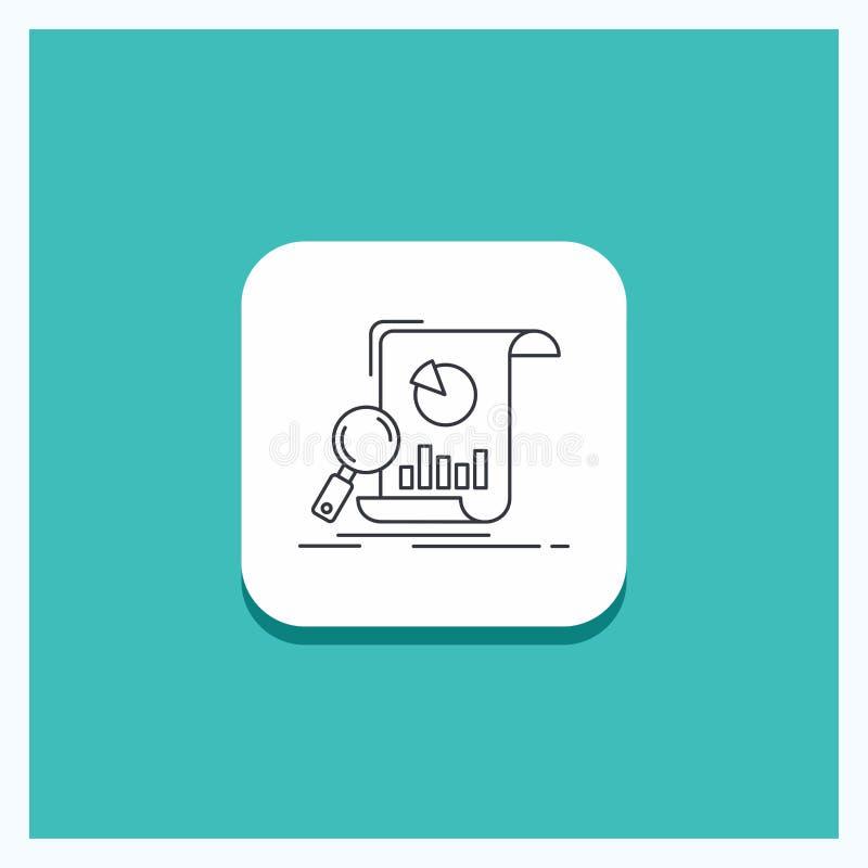 Runder Knopf für Analyse, Analytics, Geschäft, finanziell, Forschung Linie Ikone Türkis-Hintergrund stock abbildung