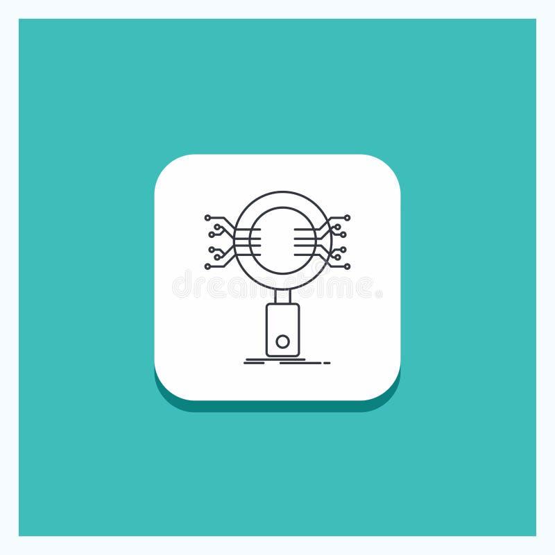 Runder Knopf für Analyse, Suche, Informationen, Forschung, Sicherheits-Linie Ikone Türkis-Hintergrund lizenzfreie abbildung