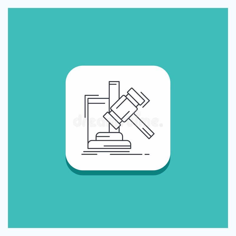 Runder Knopf für Auktion, Hammer, Hammer, Urteil, Gesetzlinie Ikone Türkis-Hintergrund stock abbildung