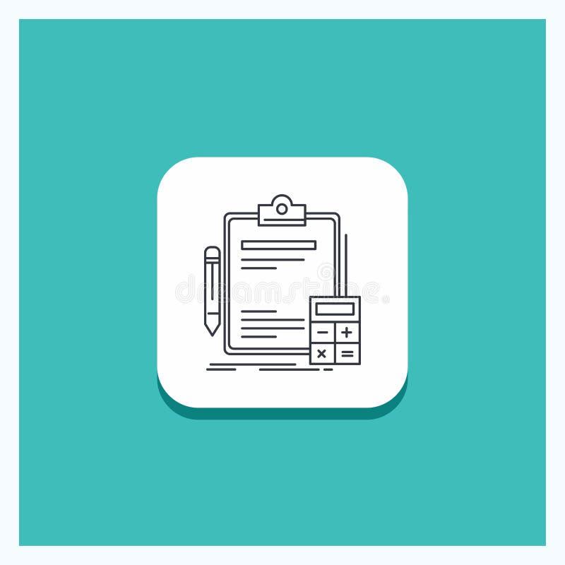 Runder Knopf für das Erklären, Bankwesen, Taschenrechner, Finanzierung, Rechnungsprüfungs-Linie Ikone Türkis-Hintergrund stock abbildung