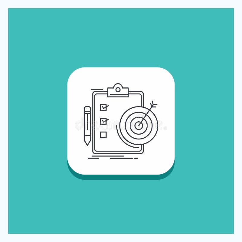 Runder Knopf für Ziele, Bericht, Analytics, Ziel, Leistung Linie Ikone Türkis-Hintergrund stock abbildung