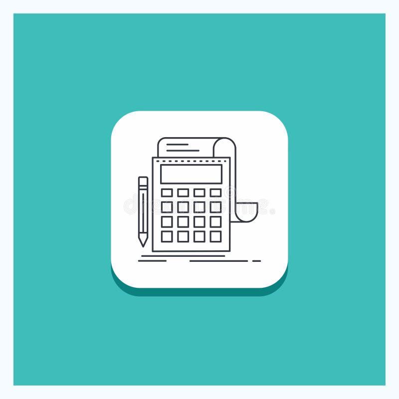 Runder Knopf f?r das Erkl?ren, Rechnungspr?fung, Bankwesen, Berechnung, Taschenrechner Linie Ikone T?rkis-Hintergrund stock abbildung
