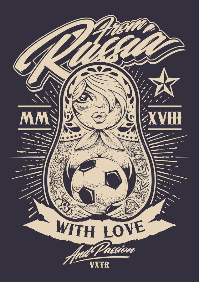 From Russia with Love. Vector illustration. Russian traditional doll matryoshka with old school tattoos holds soccer ball in her hands. Calligraphic typography vector illustration