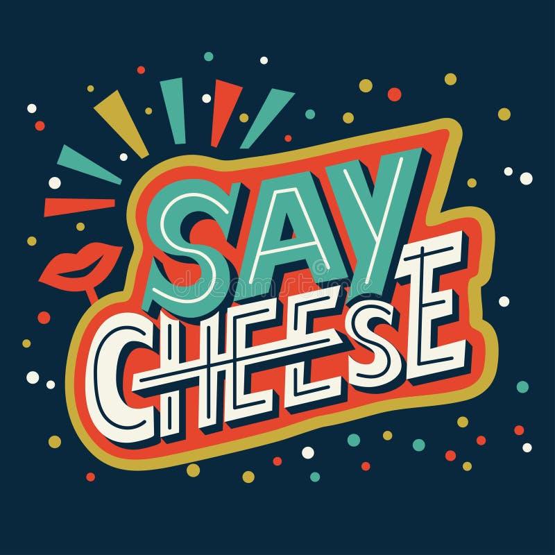 Säg ost - räcka bokstäverkalligrafiuttrycket om fotoet royaltyfri illustrationer