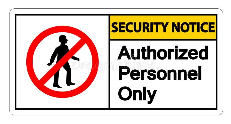 Säkerhetsmeddelandet bemyndigade symboltecknet för personaler endast på vit bakgrund, vektorllustration stock illustrationer