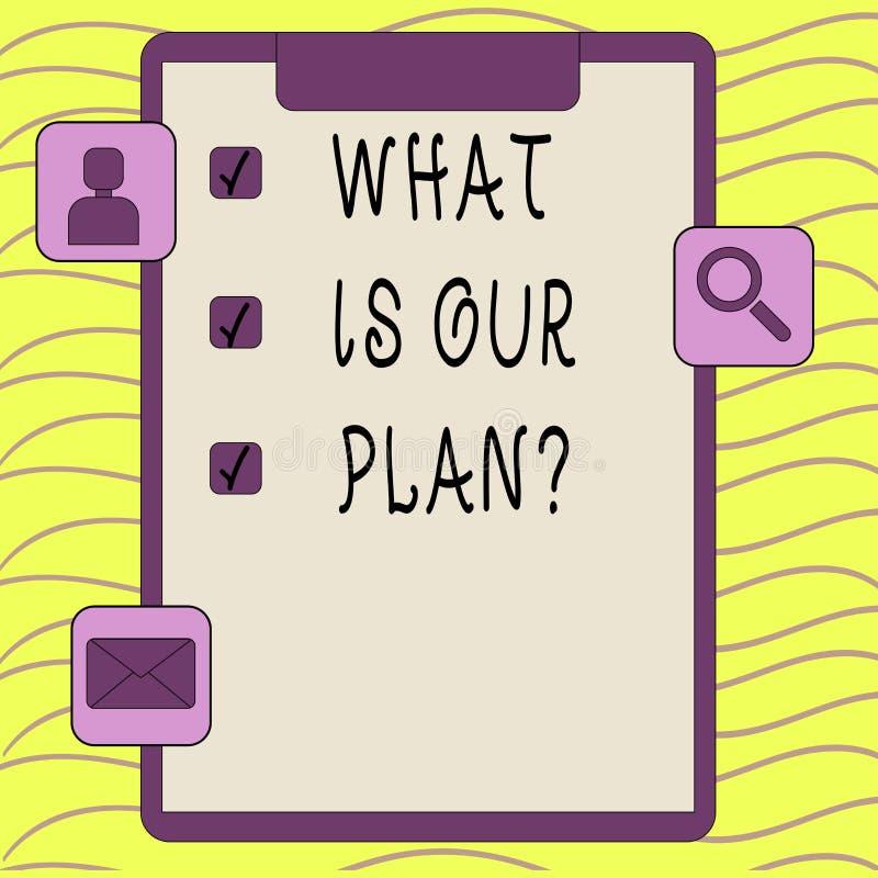Słowo pisze tekscie Co Jest Nasz Planquestion Biznesowy pojęcie dla misji Zamierza agendy Strategize Brainstorming royalty ilustracja