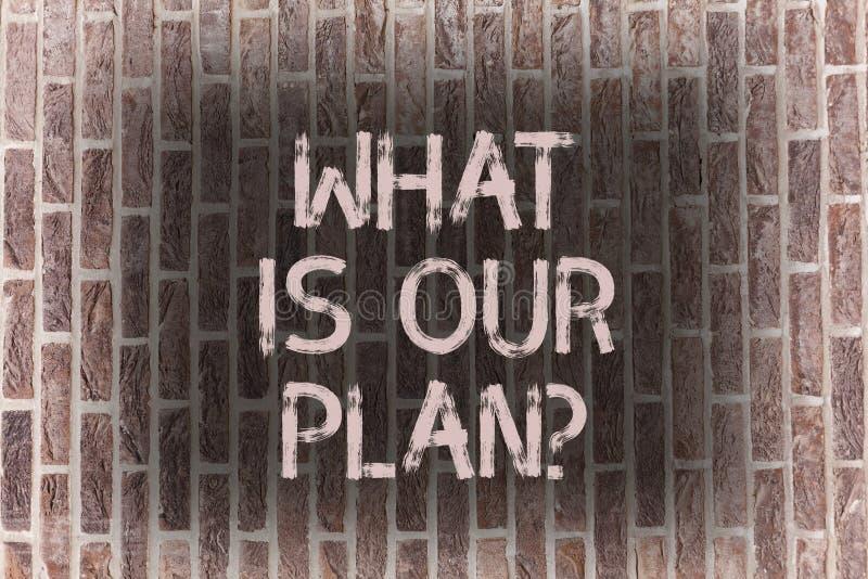 Słowo pisze tekscie Co Jest Nasz Planquestion Biznesowy pojęcie dla misji Zamierza agendy Strategize Brainstorming cegłę ilustracji