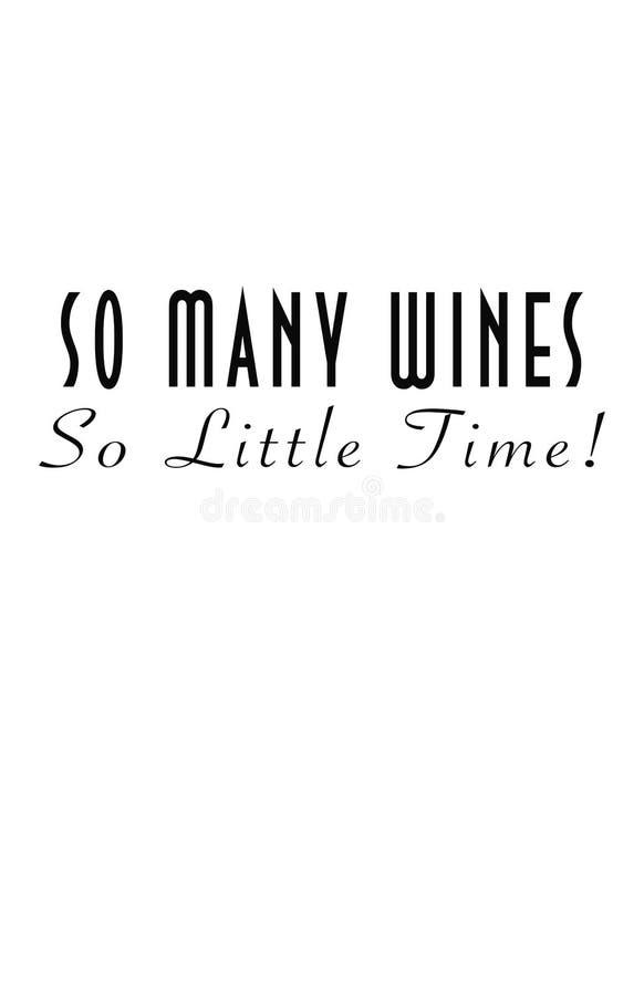 Så många viner, så lilla Tid! stock illustrationer