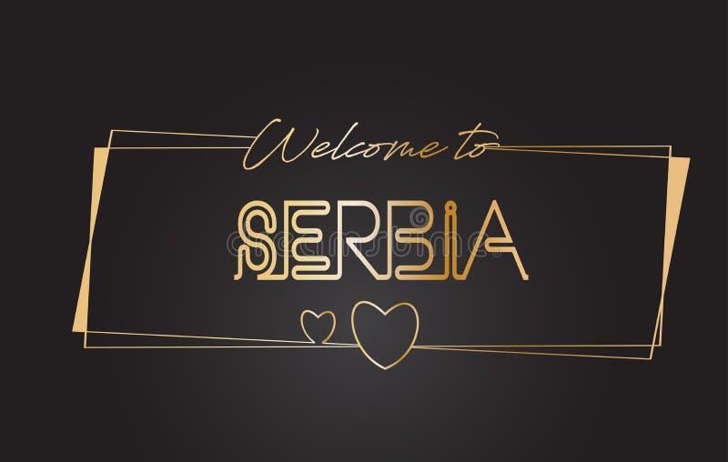 A Sérvia dá boas-vindas à ilustração de rotulação de néon do vetor da tipografia do texto dourado ilustração do vetor