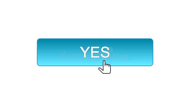 Sì il bottone dell'interfaccia di web ha cliccato con il cursore del topo, il colore blu, programma online royalty illustrazione gratis