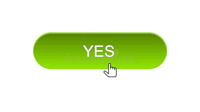 Sì il bottone dell'interfaccia di web ha cliccato con il cursore del topo, il colore verde, programma online illustrazione di stock