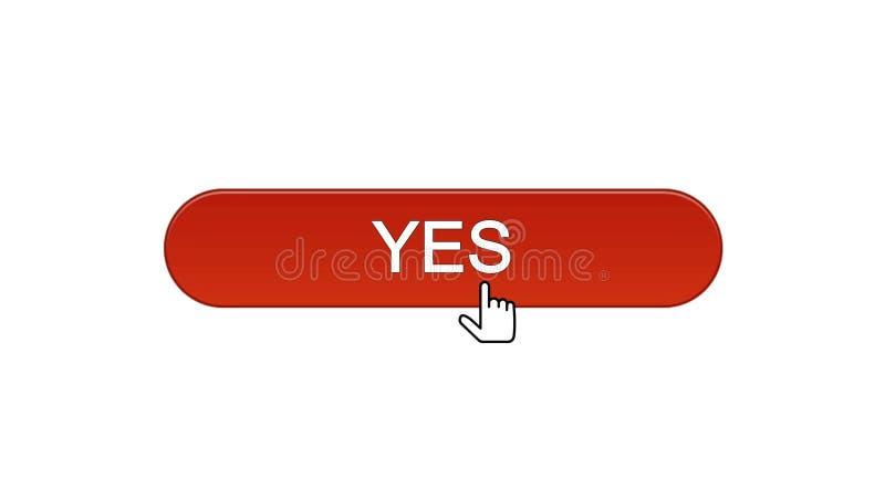 Sì il bottone dell'interfaccia di web ha cliccato con rosso di vino del cursore del topo, programma online illustrazione vettoriale