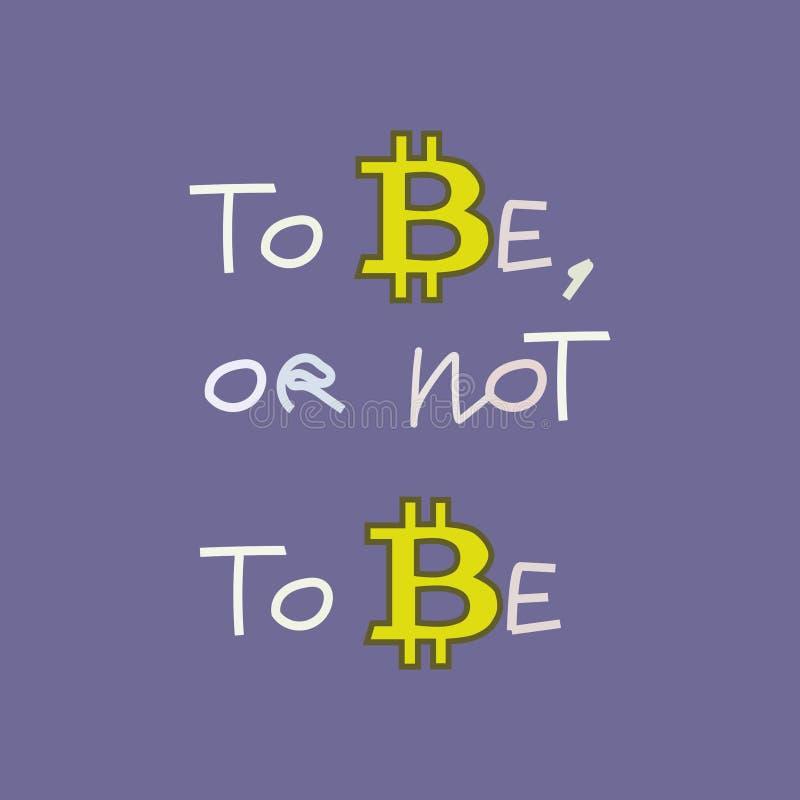 Símbolo de Bitcoin, para ser ou para não ser, chalaça com símbolo do bitcoin, vetor ilustração do vetor