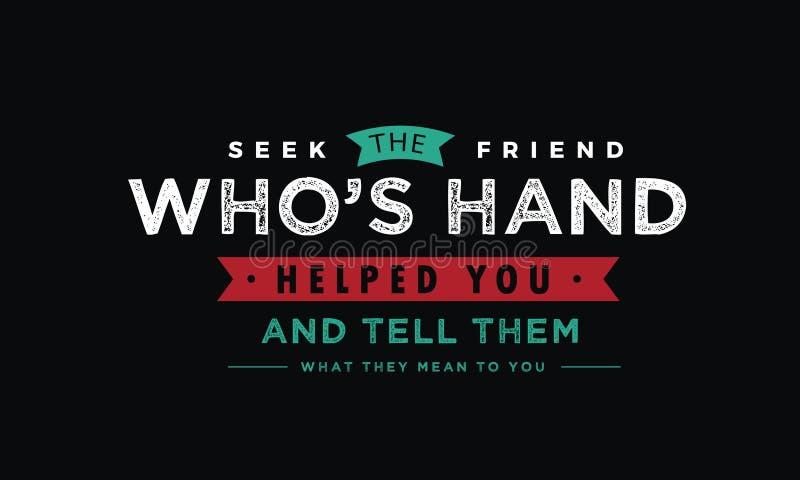 Sök vännen som handen för ` s hjälpte dig och berättar dem vad de betyder till dig royaltyfri illustrationer