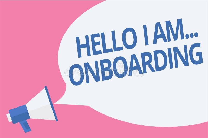 Słowa writing tekst Cześć Jestem Onboarding Biznesowy pojęcie mówi dla osoby że ty jesteś na statku lub samolotu megafonu loudspe ilustracja wektor