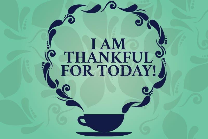 Słowa writing tekst Jestem Dziękczynny Dla Dzisiaj Biznesowy pojęcie dla Wdzięcznego o utrzymaniu jeden więcej dzień filozofii sp ilustracja wektor
